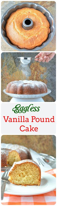 Eggless Vanilla Pound Cake A simple, super moist and fluffy pound cake recipe that is packed with vanilla flavor and above all it's EGGLESS!!