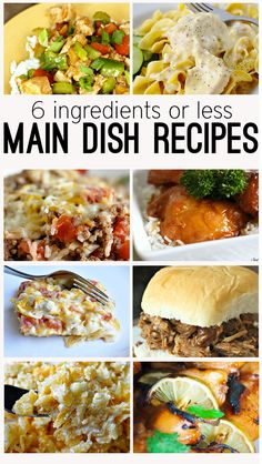 13 of the best 6 ingredients or less main dish recipes. These recipes are super fast and use ingredients you probably already have on hand!