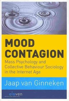 Mood Contagion: Mass Psychology and Collective Behaviour Sociology in the Internet Age