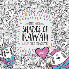 Shades Of Kawaii Volume 2 A Cute Colouring Book Miss Wah 9781519327581