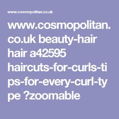 www.cosmopolitan.co.uk beauty-hair hair a42595 haircuts-for-curls-tips-for-every-curl-type ?zoomable