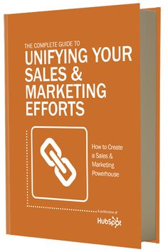 Free Ebook: The Complete Guide to Unifying Your Sales & Marketing Efforts
