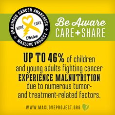 Up to 46% of  children and young adults fighting cancer experience malnutrition due to numerous tumor and treatment related fators