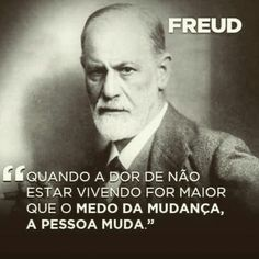 """When the pain of not being in your boredom a inteligêcia IN Observatory """"Freud's W ."""" Change is mutual and curious natural needed if you want in Evolution Since you know everything Leadership Quotes, Education Quotes, Faith Quotes, Life Quotes, Quotes Quotes, Motivational Quotes, Inspirational Quotes, Psychology Quotes, Freud Psychology"""