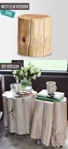 Turn a wooden stump into a beautiful side table.   24 West Elm Hacks