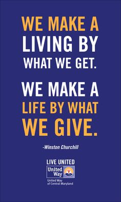 LIVE UNITED, inspirational quotes, inspiring words, giving back, philanthropy, charity, Winston Churchill, United Way