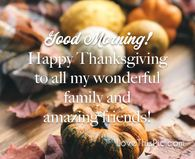 Happy Thanksgiving Pictures, Photos, and Images for Facebook, Tumblr, Pinterest, and Twitter Good Morning Flowers Pictures, Good Morning Happy, Good Morning Picture, Morning Pictures, Thanksgiving Jokes, Thanksgiving Pictures, Thanksgiving Blessings, Time Pictures, Cards