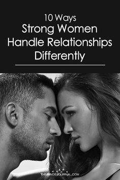 10 Ways Strong Women Handle Relationships Differently - https://themindsjournal.com/strong-women-handle-relationships-differently/