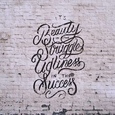It's Beauty In The Struggle, Ugliness In The Success by J. Cole - #lettering #handlettering