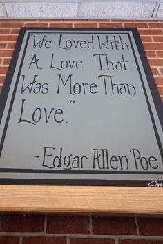 From the great poem, Annabelle Lee, by Edgar Allen Poe. Imagine, loving and being loved -- more than love. Great Quotes, Quotes To Live By, Me Quotes, Inspirational Quotes, Poetry Quotes, The Words, Heart Tatoo, Youre My Person, Just Dream