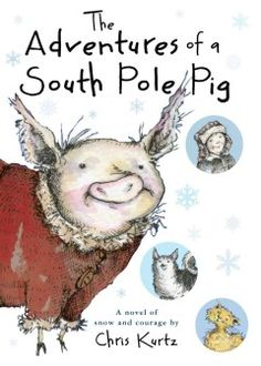 The adventures of a South Pole pig by Christ Kurtz  Click the cover image to check out or request the children's books kindle.