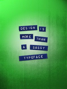 design is more than a sassy typeface