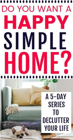 Feeling overwhelmed? Learn how to simplify and declutter your life with this 5 part series. Tips to declutter your kitchen, bedroom, closet and more! Each post has printable checklists for you to follow. Tidy up your home and declutter your mind. #declutter #tidyup #simplify Simple House, Simple Living, Clean House, Home Organization Hacks, Organizing Your Home, Organization Ideas, Declutter Your Mind, Best For Last, Tidy Up