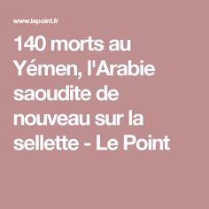140 morts au Yémen, l'Arabie saoudite de nouveau sur la sellette - Le Point