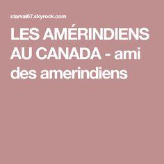 LES AMÉRINDIENS AU CANADA - ami des amerindiens Canada, Wisdom