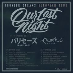 OUR LAST NIGHT ANNOUNCE 'YOUNGER DREAMS' EUROPEAN TOUR WITH PALISADES & CROOKS TICKETS ON SALE: WEDNESDAY, AUGUST 26th // #SwitchBitchNoise #SBN