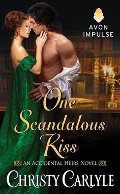One Scandalous Kiss  Christy Carlyle  http://jolliffe01.com/2015/09/22/4-review-one-scandalous-kiss-christy-carlyle-an-accidental-heirs-novel/