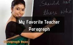 Here are some paragraph on Favorite Teacher in 150 and 200 words for students of class 6 9 and Any student can learn these so easily. My Favourite Teacher, Paragraph, Student Life, Students, Writing, Learning, Words, Sorority Sugar, Student Living