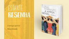 """[Resenha] """"A amiga genial"""" é um delicioso convite à série napolitana.   Por Natalia Figueiredo. Escrito pela misteriosa autora italiana, A amiga genial relata a infância e adolescência de duas meninas em um pobre e violento bairro de Nápoles."""