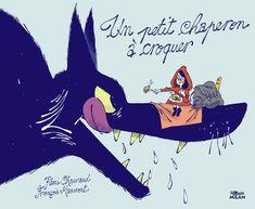 Un petit chaperon à croquer Texte de Rémi Chaurand, illustré par François Maumont Milan dans la collection Mes albums Milan