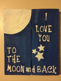 I Love You to The Moon and Back Pallet Sign by KBRSigns on Etsy, $25.00
