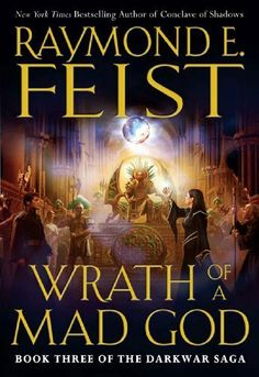 Wrath of a Mad God (Darkwar Saga) by Raymond E. Feist. $5.69. Publisher: HarperCollins e-books; Reprint edition (October 13, 2009). Author: Raymond E. Feist. 432 pages