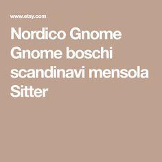 Nordico Gnome Gnome boschi scandinavi mensola Sitter