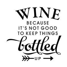 Second Hand Wine Fridge Code: 4866012879 bottle crafts cricut Silhouette Design Store: Wine Becauase It's Not Good Keep Bottled Up Phrase Silhouette Design, Silhouette Cameo Projects, London Silhouette, Wine Craft, Wine Bottle Crafts, Bottle Art, Wine Bottles, Wine Bottle Tags, Diy Bottle