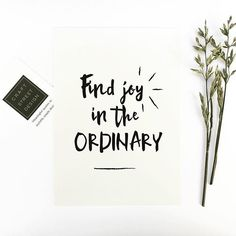 - Design - Details Hang this beautiful 'Find joy in the ordinary' inspirational quote print on your walls ◦ Materials: Archival Paper, Ink, Love ◦ Made to order ◦ Frame is not included in the purchase  #inspirationalquotes