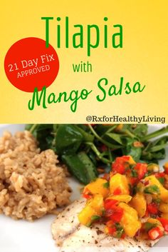Tilapia with mango salsa and brown rice for 21 Day Fix
