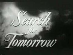 """1951 Search For Tomorrow opening with CBS Logo...one of my Grandma's """"stories"""" we watched daily"""