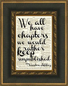 """""""We all have chapters that we would rather keep unpublished.""""   (via ReImagination Prints)"""