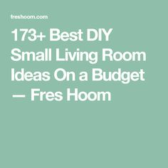 173+ Best DIY Small Living Room Ideas On a Budget — Fres Hoom