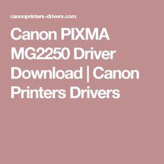 Canon PIXMA MG2250 Driver Download | Canon Printers Drivers