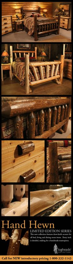 Hand Hewn and peeled log bedroom furniture. Available in all beds, dressers, chests and nightstands - each piece is hand made with knife-drawn accents.