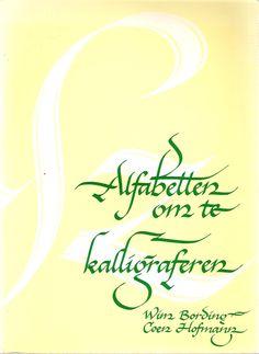 Alfabetten om te kalligraferen - Wim Bording & Coen Hofman (1991)