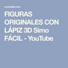 FIGURAS ORIGINALES CON LÁPIZ 3D Simo FÁCIL - YouTube