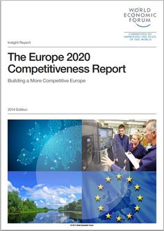 The World Economic Forum's Europe 2020 Competitiveness Report is the second in a series of publications that measure Europe's performance in becoming smart, inclusive and environmentally sustainable. Intangible Asset, How To Become Smarter, Information And Communications Technology, World Economic Forum, Sustainability, Insight, Investing, Environment, United States