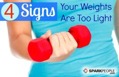 4 Signs Your Weights Are Too Light via @SparkPeople #exercise #workout #fitness