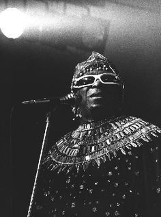 Sun Ra. Saw Ra about 5 times. Wish I'd gone more, and could have.