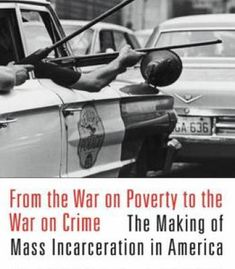 From The War On Poverty To The War On Crime: The Making Of Mass Incarceration In America PDF