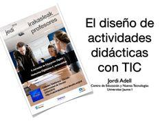 jordi-adell-el-diseo-de-actividades-didcticas-con-tic-jedi2010-bilbao by Jordi Adell via Slideshare