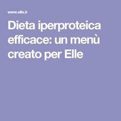 Dieta iperproteica efficace: un menù creato per Elle