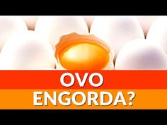 Descubra se o ovo engorda realmente e conheça os 7 benefícios de incluir os ovos de forma regular em sua dieta. Site de vídeos sobre pé diabético.