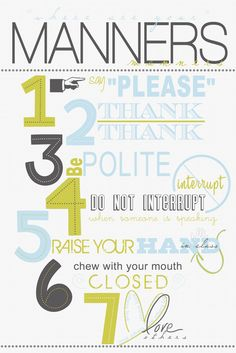 love the design but especially what it says - MANNERS, people! :)