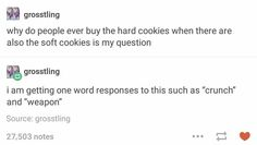 For real hard cookies are the worst.