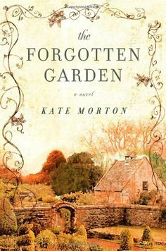 The Forgotten Garden: A Novel by Kate Morton  Such a good book. Loved it!