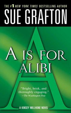 """A is for Alibi, by Sue Grafton. From """"A"""" is for Alibi or Murder one letter at a time. Click on the cover to read the review by Lori."""