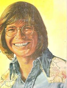 "John Denver...RIP..remember       ""Sunshine on My Shoulders""...makes me happy"
