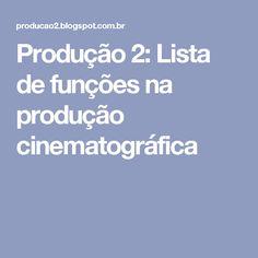 Produção 2: Lista de funções na produção cinematográfica